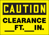Caution Clearance   FT.      IN. Sign