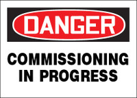 Danger Commissioning In Progress