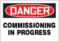 Danger Commissioning In Progress Sign