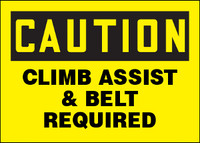 Caution Climb Assist & Belt Required Sign