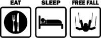 Eat. Sleep. Freefall.