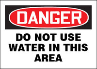 Danger Do Not Use Water In This Area Sign