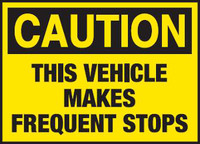 Caution This Vehicle Makes Frequent Stops 1