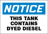 Notice This Tank Contains Dyed Diesel Sign