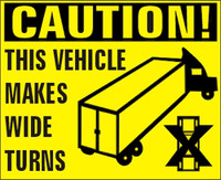 Caution This Vehicle Makes Wide Turns