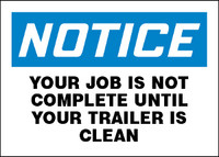 Notice Your Job Is Not Complete Until Your Trailer Is Clean