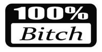 100% Bitch Decal