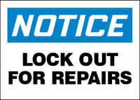 Notice Lock Out For Repairs Sign
