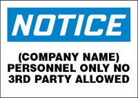 Notice (COMPANY NAME) Personnel Only No 3rd Party Allowed Sign