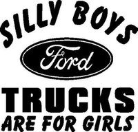 Silly Boys Ford Trucks Are For Girls Decal
