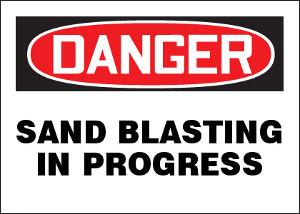 Danger Sand Blasting In Progress Sign