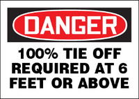 Danger 100% Tie Off Required At 6 Feet Or Above