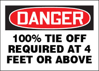 Danger 100% Tie Off Required At 4 Feet Or Above Sign