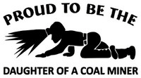 Proud Daughter Of A Coal Miner Decal