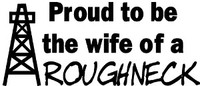 Proud Wife Of A Roughneck Decal