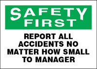 Safety First Report All Accidents No Matter How Small To Manager Sign