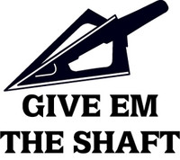 Give Em The Shaft Hunting Decal