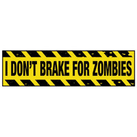 I Don't Break For Zombies Bumper Sticker