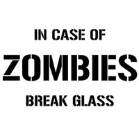 In Case Of Zombies - Break Glass Decal