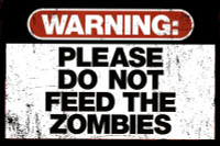 Warning Please Do Not Feed The Zombies Sign