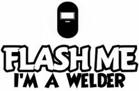 Flash Me I'm A Welder Decal
