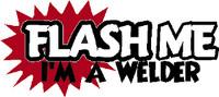 Flash Me I'm A Welder Sticker