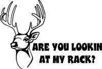 Are You Looking At My Rack? Hunting Decal 2