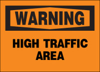 Warning High Traffic Area Sign