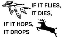 If It Flies It Dies, If It Hops It Drops Decal