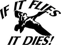 If It Flies It Dies Decal