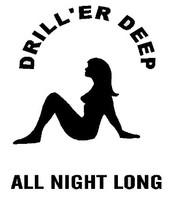Driller Deep All Night Long Decal