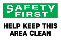 Safety First Help Keep This Area Clean Sign