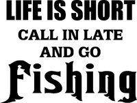 Call In And Go Fishing Decal