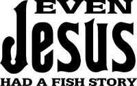 Even Jesus Had A Fish Story Decal