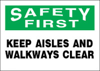 Safety First Keep Aisles And Walkways Clear Sign