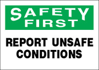 Safety First Report Unsafe Conditions Sign