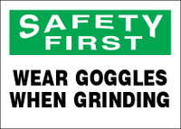 Safety First Wear Goggles When Grinding Sign