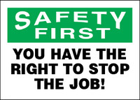 Safety First You Have The Right To Stop The Job Sign