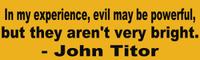 John Titor Bright Bumper Sticker
