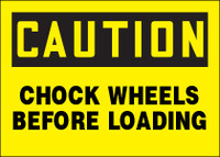 Caution Chock Wheels Before Loading Sign