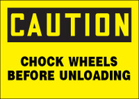 Caution Chock Wheels Before Unloading Sign