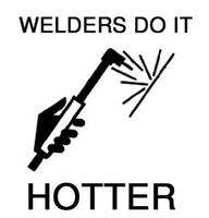 Welders Do It Hotter Decal