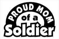 Proud Mom Of A Soldier Decal