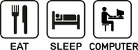 Eat Sleep Computer Decal