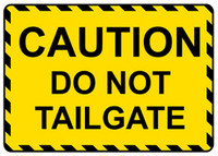 Caution Do Not Tailgate