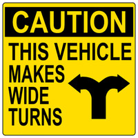 Caution This Vehicle Makes Wide Turns (Yellow and Black)