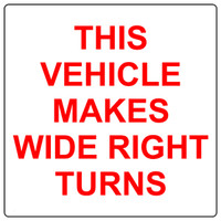 Caution This Vehicle Makes Wide Right Turns 1