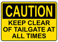 Caution Keep Clear Of Tailgate At All Times