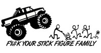 F%#k Your Stick Figure Family Decal (Monster Truck)