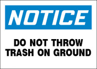 Notice Do Not Throw Trash On Ground Sign